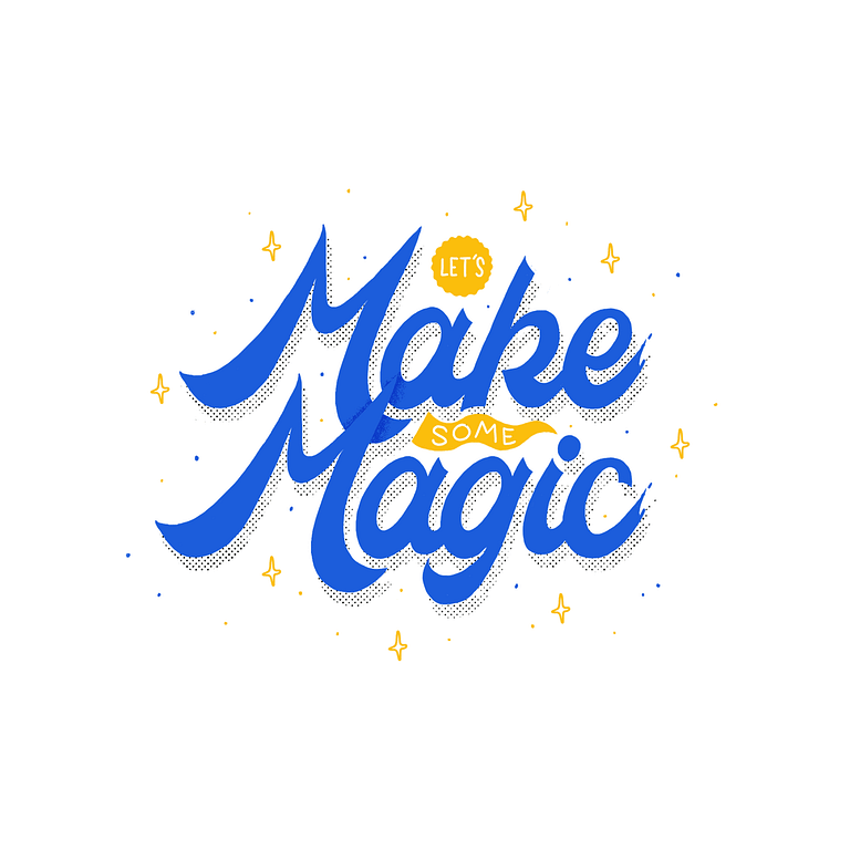 Blue and yellow script lettering that reads: Let's Make some Magic